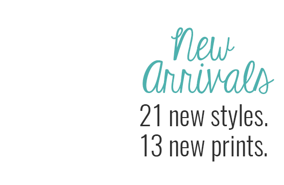 New Arrivals: 21 new prints. 13 new styles.