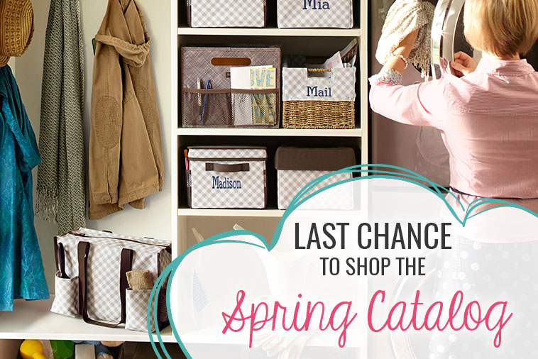 Last Chance to Shop the Spring Catalog